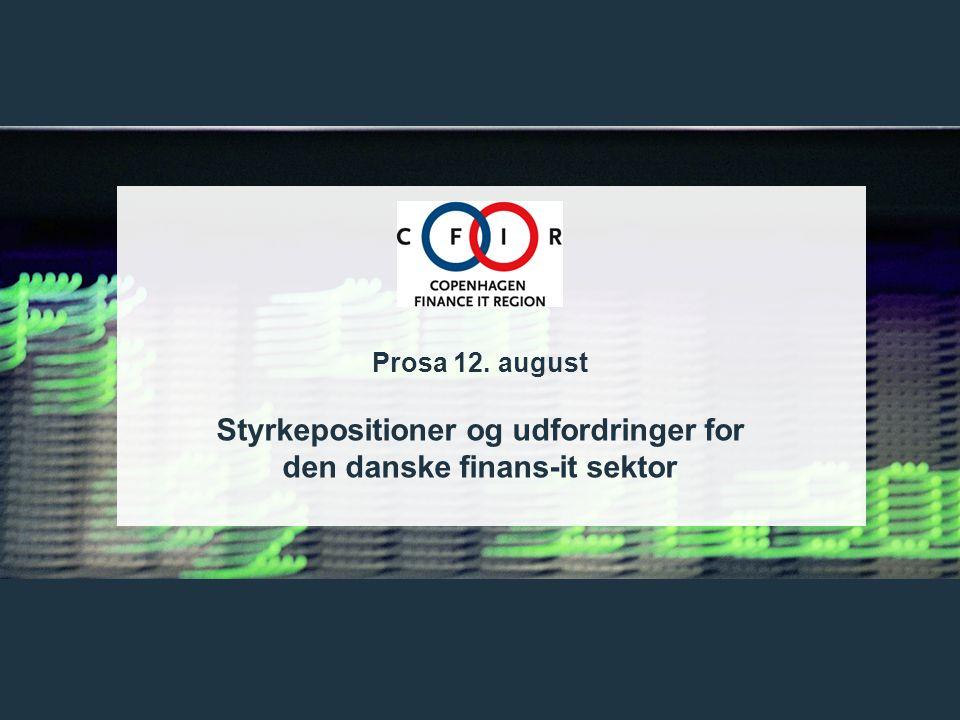 8 Prosa 12. august Styrkepositioner og udfordringer for den danske finans-it sektor