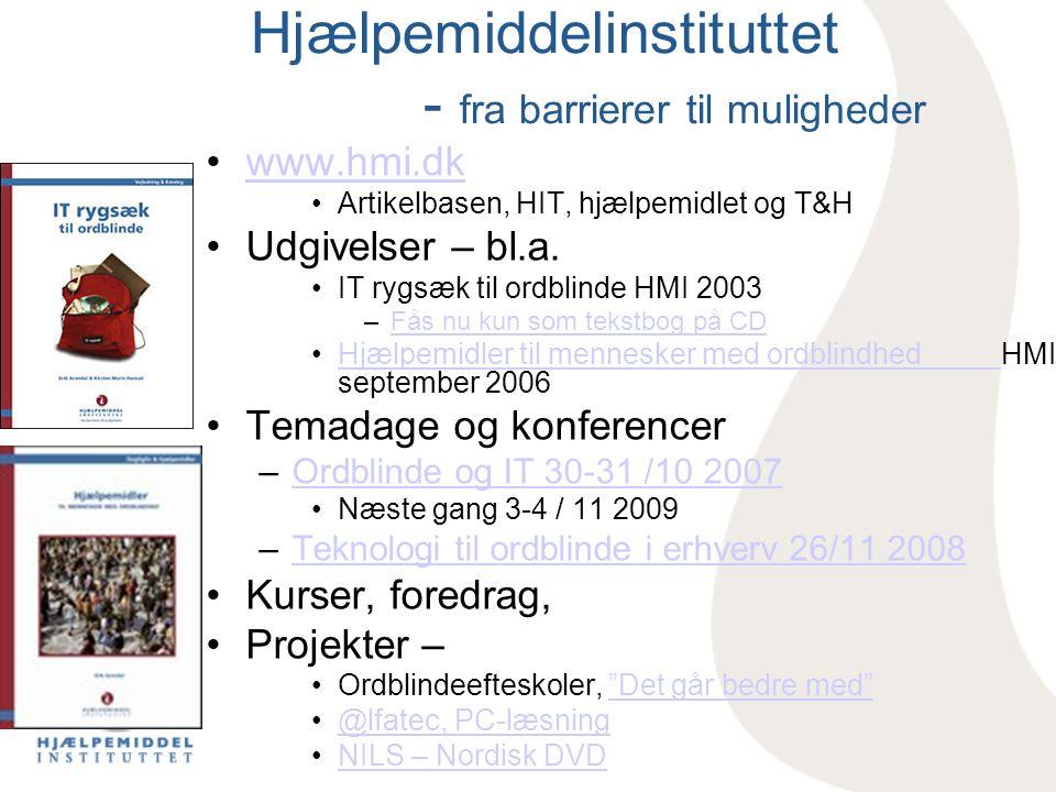 Hjælpemiddelinstituttet - fra barrierer til muligheder •www.hmi.dkwww.hmi.dk •Artikelbasen, HIT, hjælpemidlet og T&H •Udgivelser – bl.a. •IT rygsæk ti