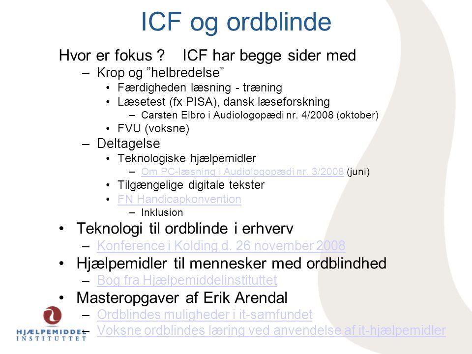 """ICF og ordblinde Hvor er fokus ? ICF har begge sider med –Krop og """"helbredelse"""" •Færdigheden læsning - træning •Læsetest (fx PISA), dansk læseforsknin"""