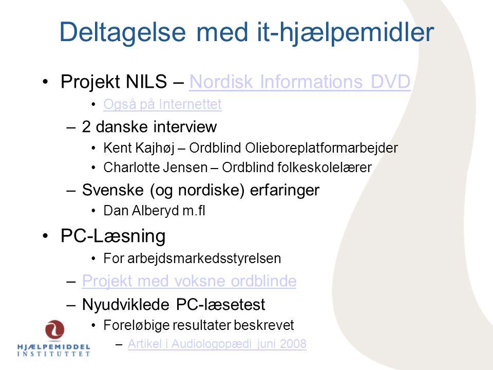 Deltagelse med it-hjælpemidler •Projekt NILS – Nordisk Informations DVDNordisk Informations DVD •Også på InternettetOgså på Internettet –2 danske inte