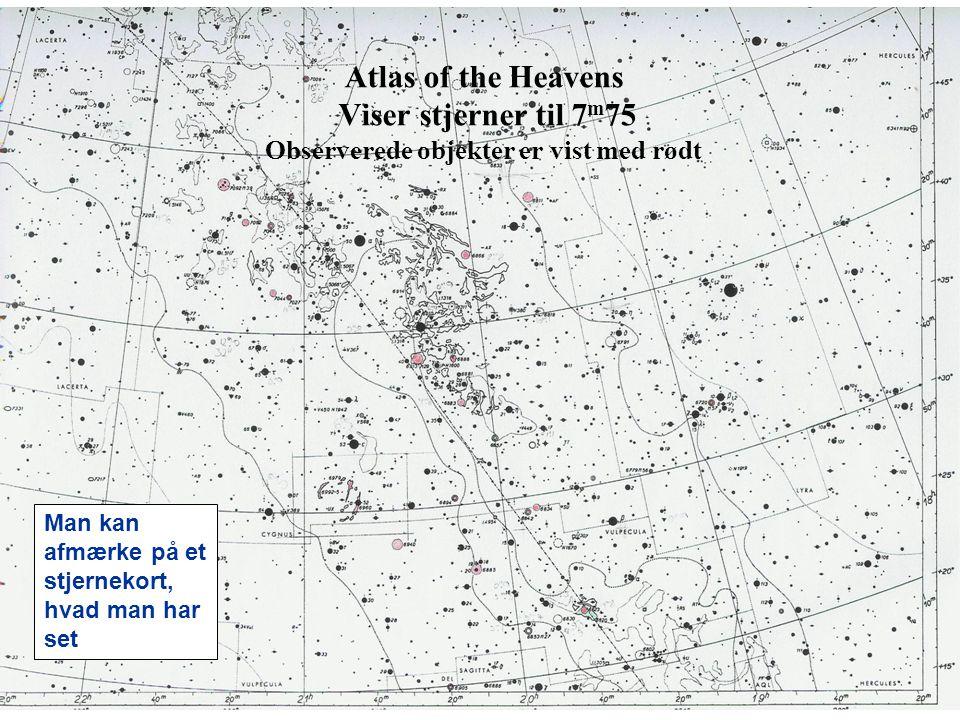 Atlas of the Heavens Viser stjerner til 7 m 75 Observerede objekter er vist med rødt Man kan afmærke på et stjernekort, hvad man har set