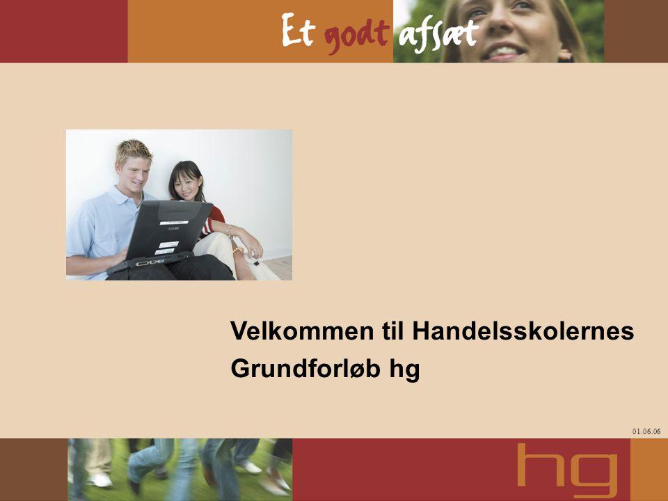 Velkommen til Handelsskolernes Grundforløb hg 01.06.06