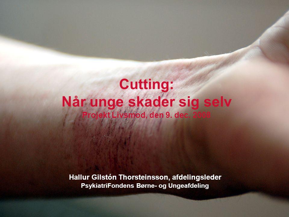 Cutting: Når unge skader sig selv Projekt Livsmod, den 9.