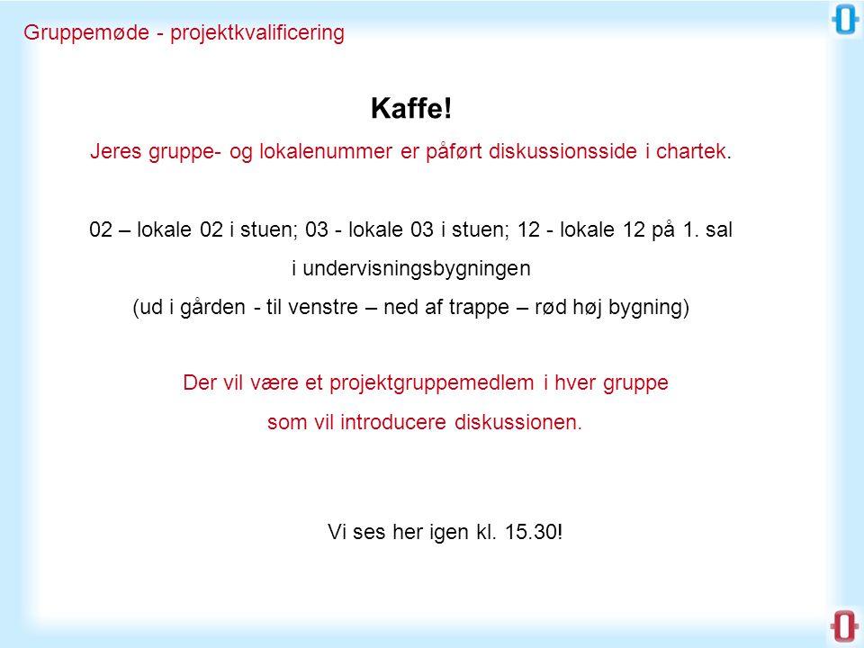 Gruppemøde - projektkvalificering Kaffe.