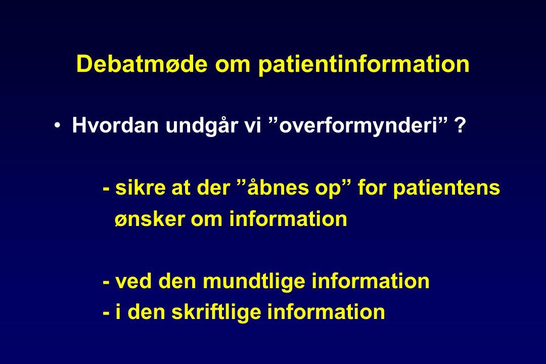 Debatmøde om patientinformation •Hvordan undgår vi overformynderi .