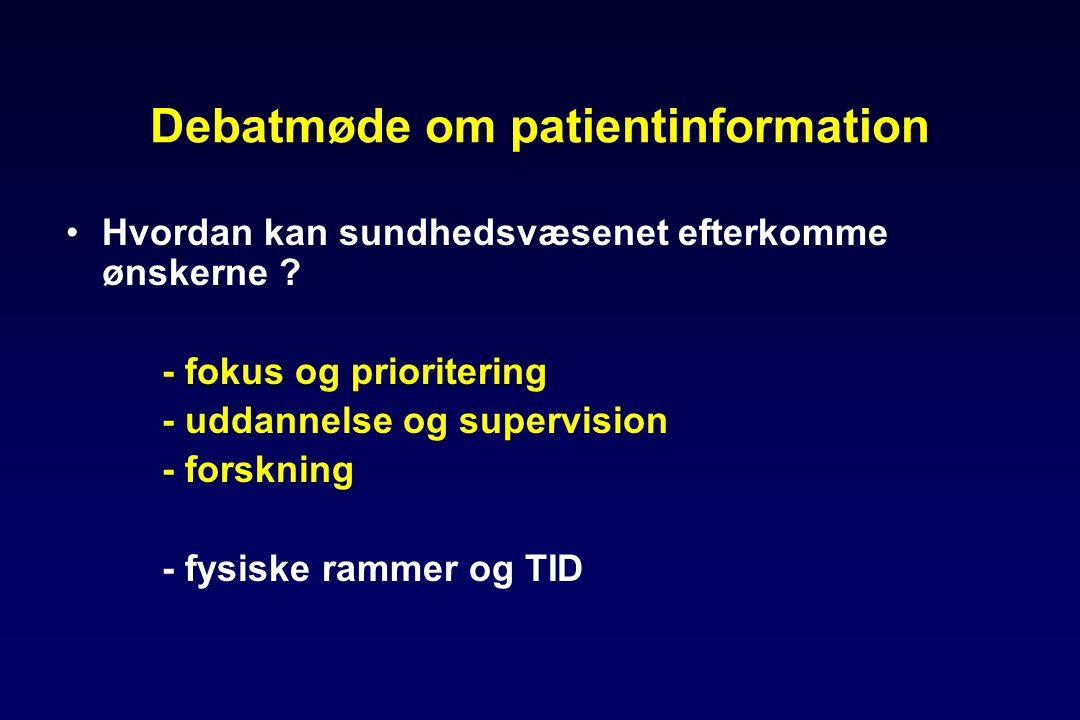 Debatmøde om patientinformation •Hvordan kan sundhedsvæsenet efterkomme ønskerne .