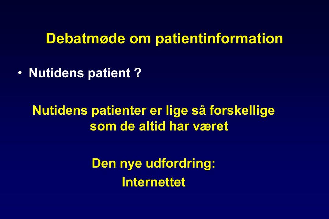 Debatmøde om patientinformation •Nutidens patient .