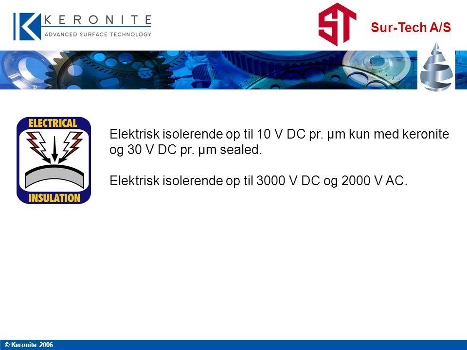 Sur-Tech A/S © Keronite 2006 Elektrisk isolerende op til 10 V DC pr.
