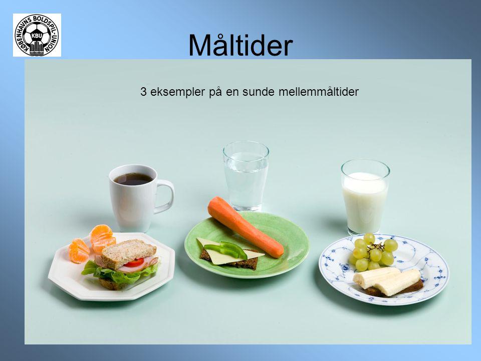 Måltider 3 eksempler på en sunde mellemmåltider