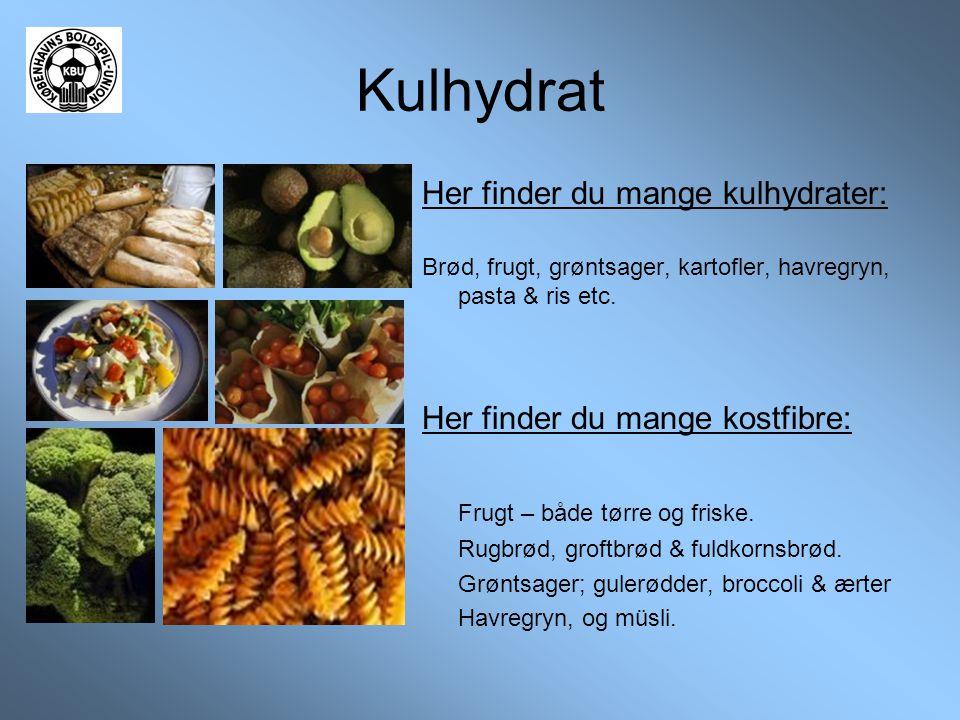 Kulhydrat Her finder du mange kulhydrater: Brød, frugt, grøntsager, kartofler, havregryn, pasta & ris etc. Her finder du mange kostfibre: Frugt – både