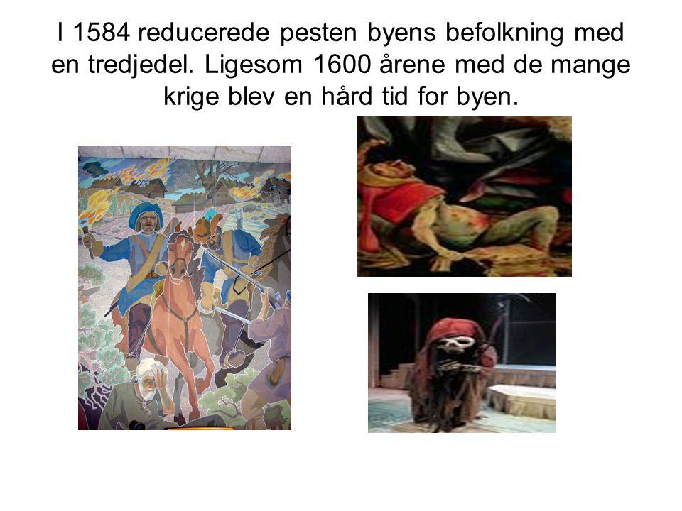 I 1584 reducerede pesten byens befolkning med en tredjedel.
