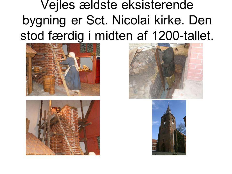 Vejles ældste eksisterende bygning er Sct. Nicolai kirke. Den stod færdig i midten af 1200-tallet.
