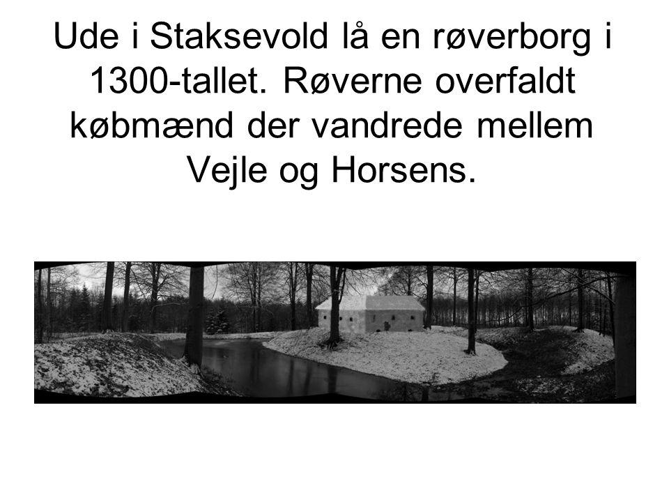 Ude i Staksevold lå en røverborg i 1300-tallet.