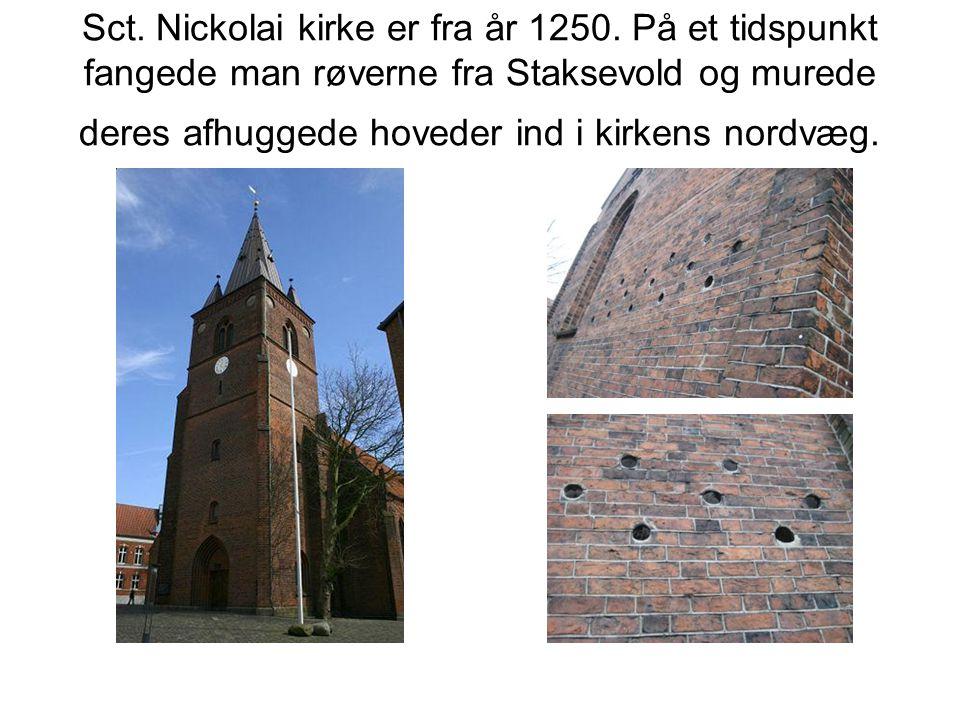 Sct.Nickolai kirke er fra år 1250.