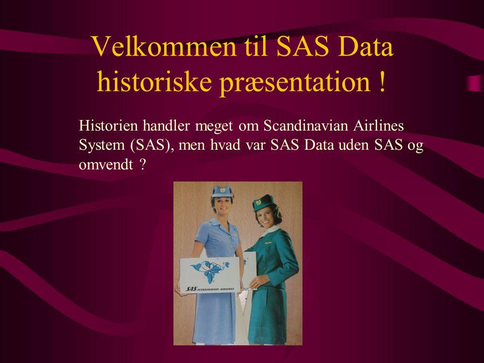 Velkommen til SAS Data historiske præsentation .