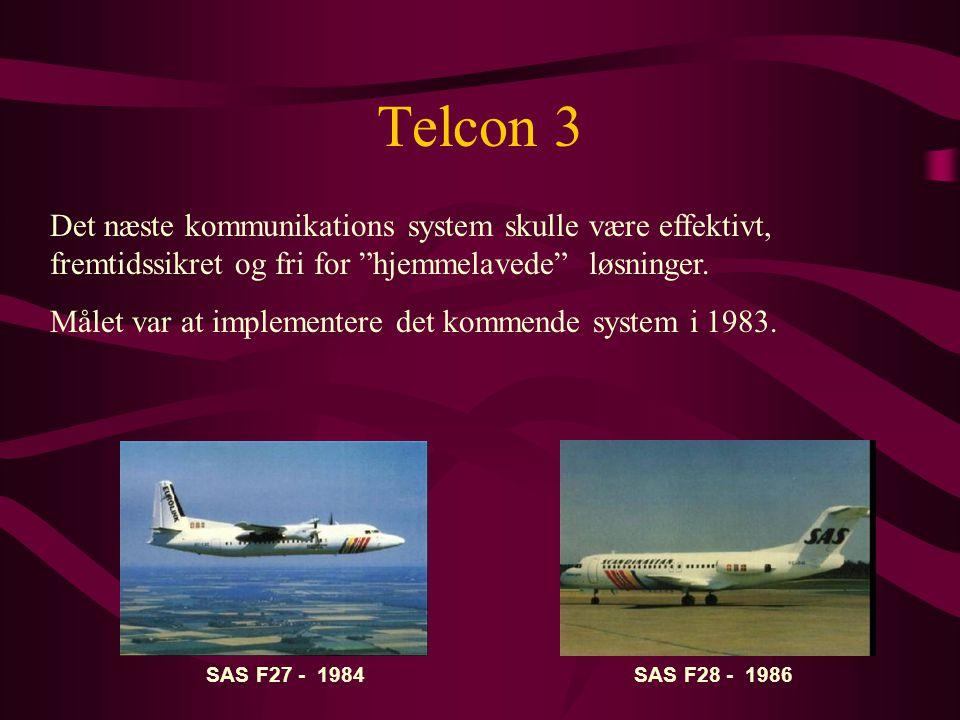 Telcon 3 Det næste kommunikations system skulle være effektivt, fremtidssikret og fri for hjemmelavede løsninger.