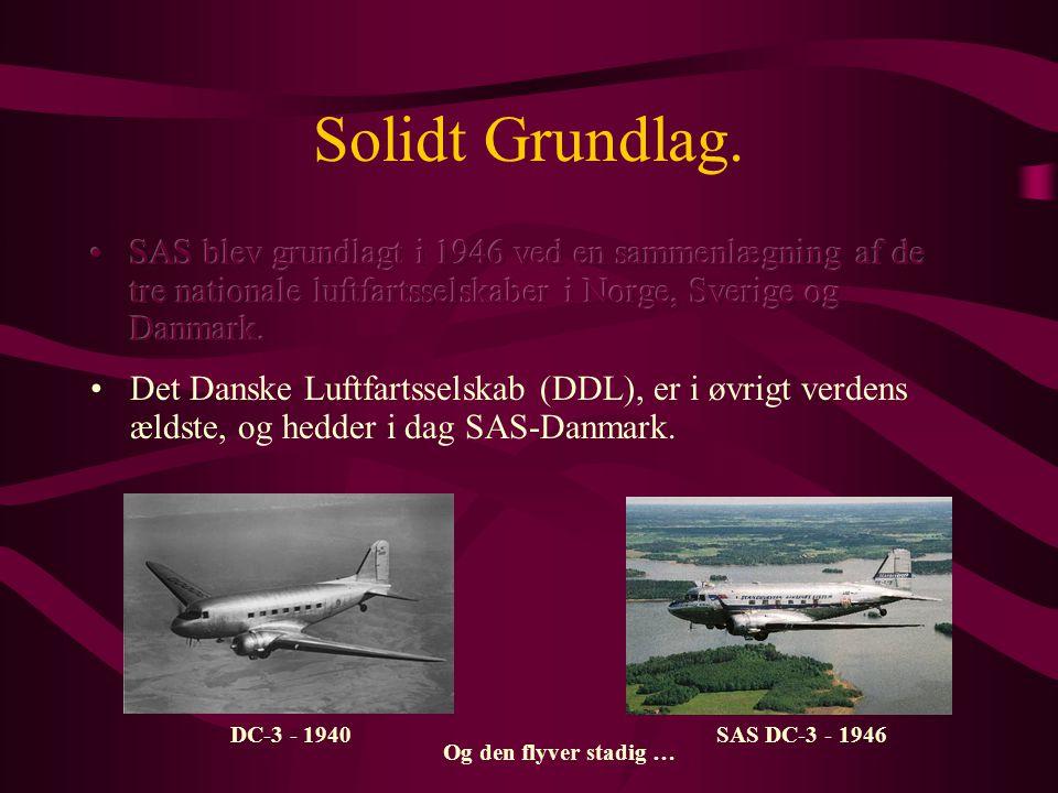Solidt Grundlag. SAS DC-3 - 1946DC-3 - 1940 Og den flyver stadig …