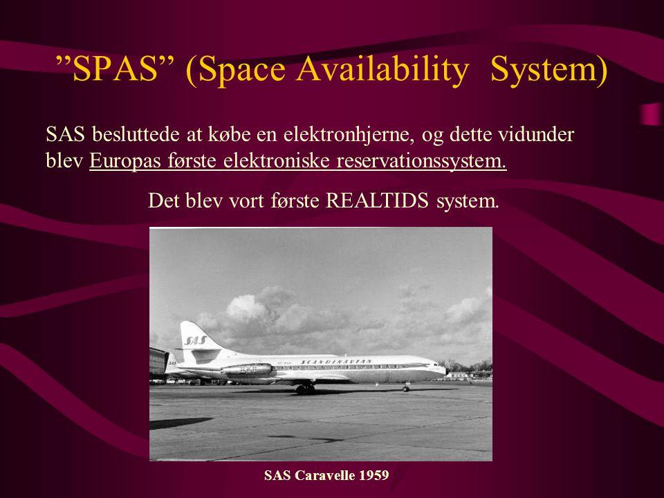 SPAS (Space Availability System) SAS besluttede at købe en elektronhjerne, og dette vidunder blev Europas første elektroniske reservationssystem.