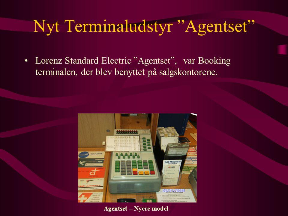 Agentset – Nyere model Nyt Terminaludstyr Agentset •Lorenz Standard Electric Agentset , var Booking terminalen, der blev benyttet på salgskontorene.