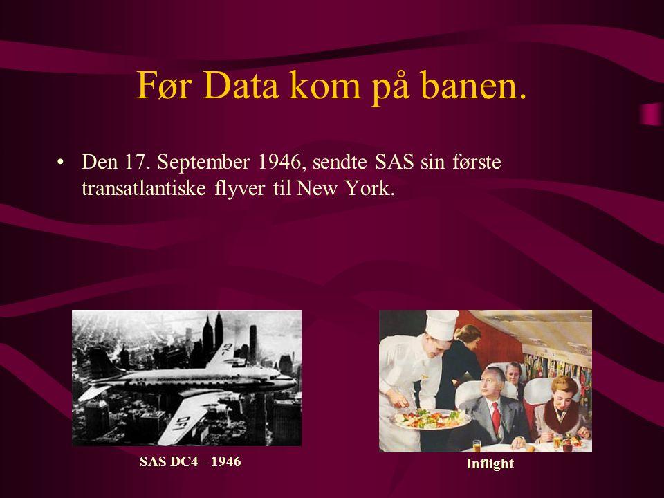 I eftertid kan siges •At SAS Data, fra den dag da elektronisk databehandling holdt sit indtog i virksomheden, vokser sig til et af de væsentligste datacentre i Europa.