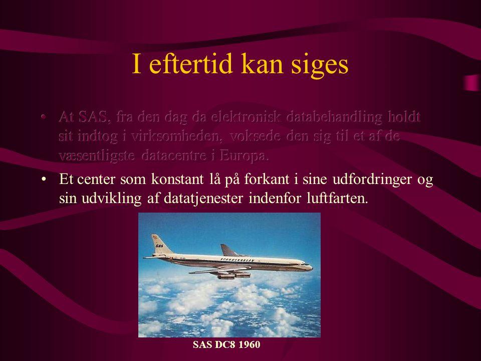 I eftertid kan siges SAS DC8 1960