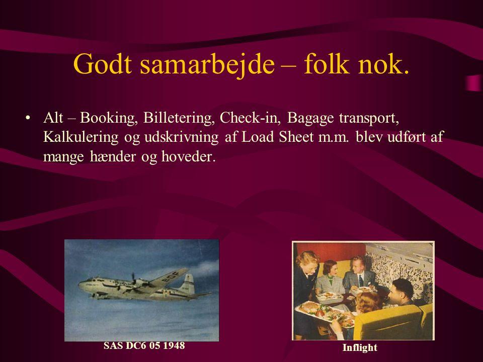 Godt samarbejde – folk nok. SAS DC6 05 1948 Inflight