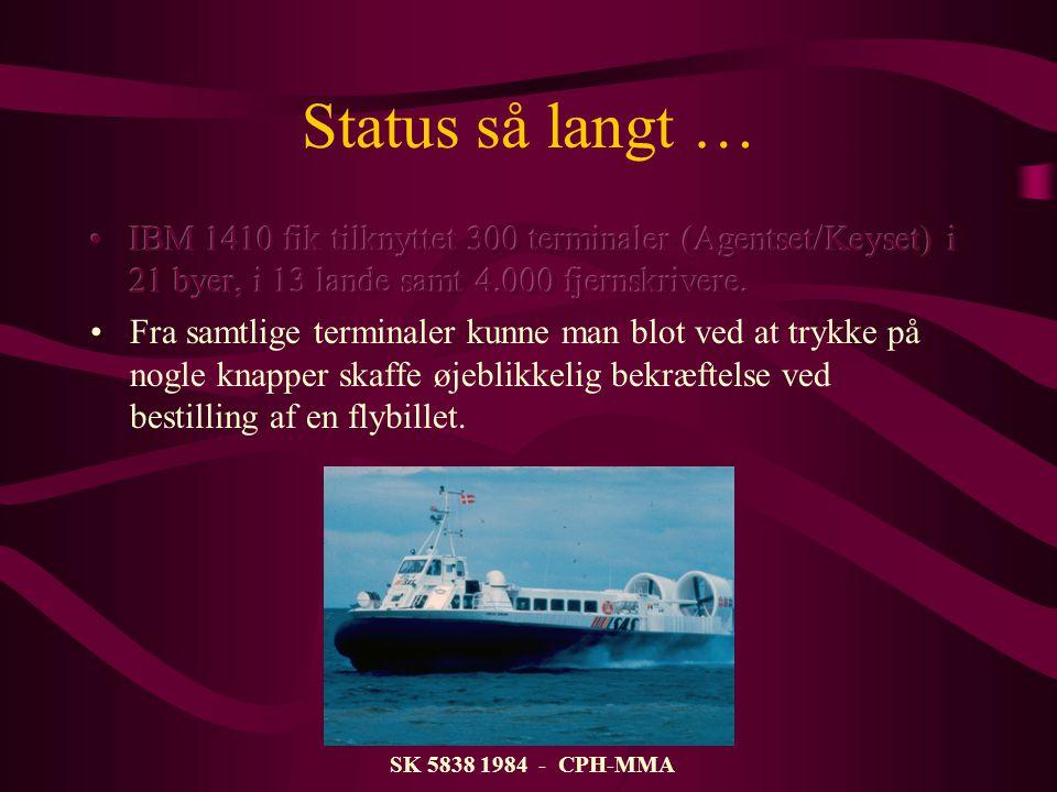 Status så langt … SK 5838 1984 - CPH-MMA