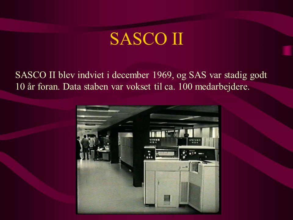 SASCO II SASCO II blev indviet i december 1969, og SAS var stadig godt 10 år foran.