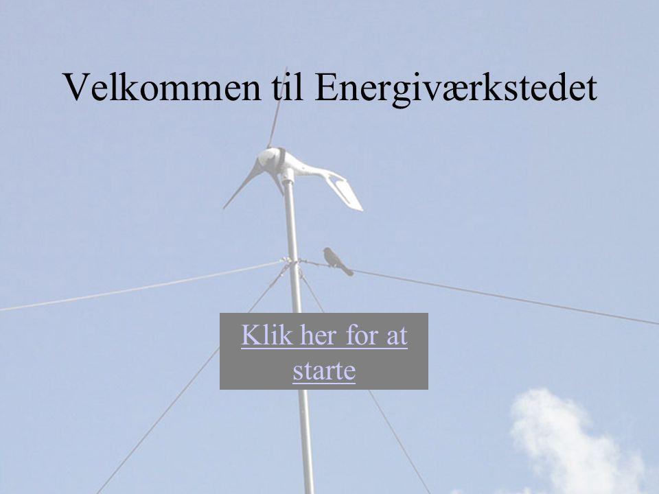 Klik her for at starte Velkommen til Energiværkstedet