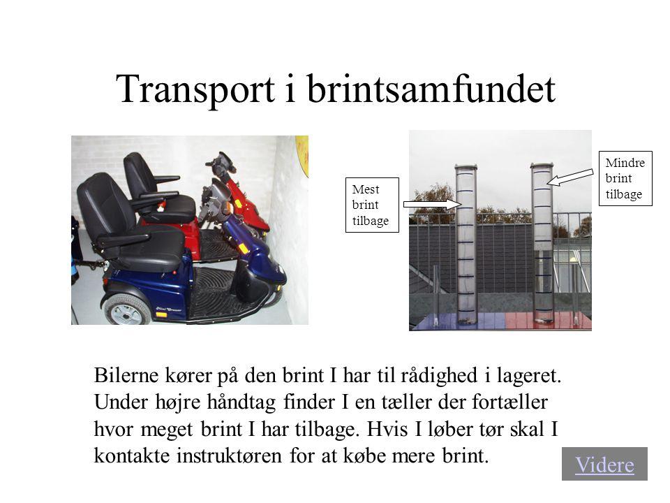 Transport i brintsamfundet Bilerne kører på den brint I har til rådighed i lageret. Under højre håndtag finder I en tæller der fortæller hvor meget br
