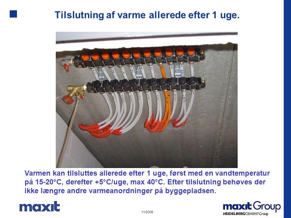 11/2005 Tilslutning af varme allerede efter 1 uge.
