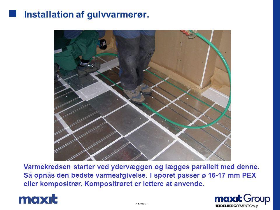 11/2005 Installation af gulvvarmerør.