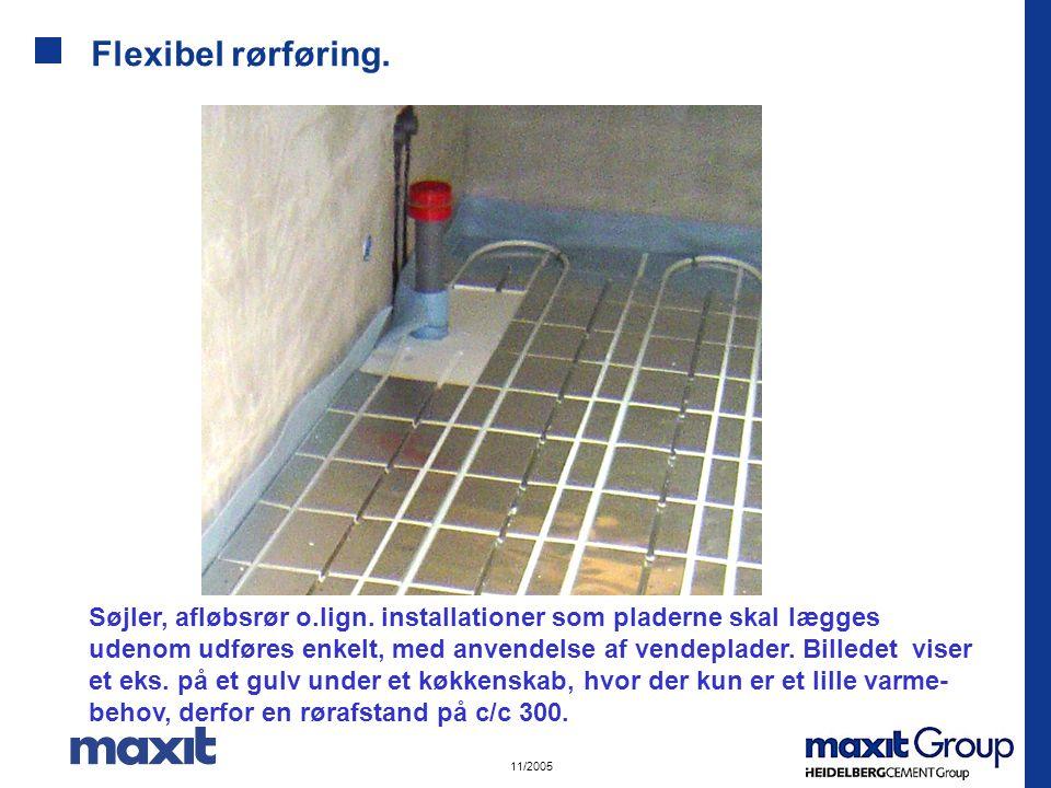 11/2005 Flexibel rørføring.Søjler, afløbsrør o.lign.