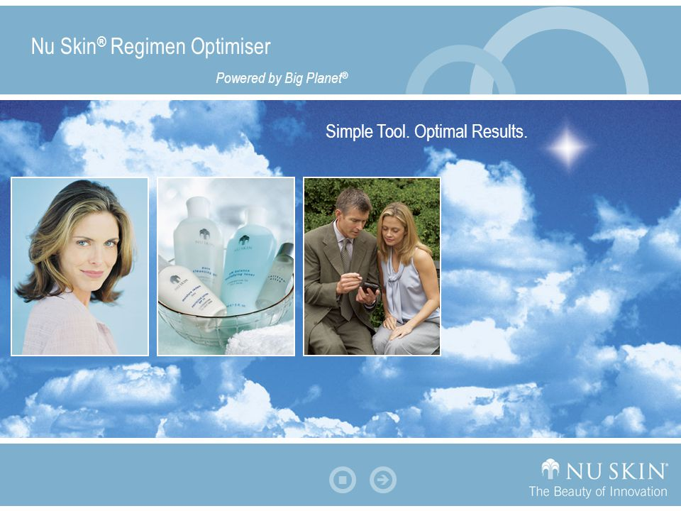  Simple Tool. Optimal Results. Nu Skin ® Regimen Optimiser Powered by Big Planet ®