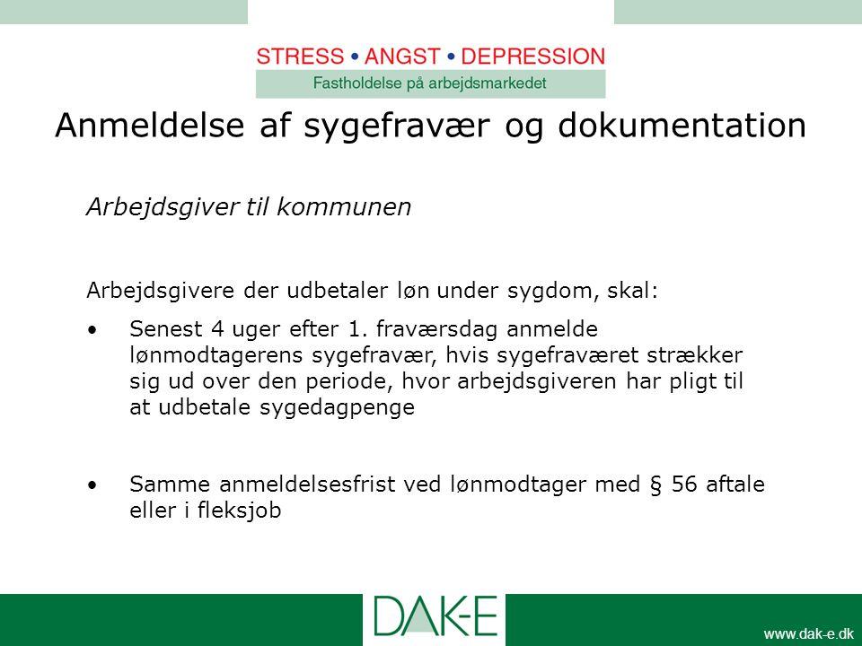 www.dak-e.dk Arbejdsgiver til kommunen Arbejdsgivere der udbetaler løn under sygdom, skal: •Senest 4 uger efter 1. fraværsdag anmelde lønmodtagerens s
