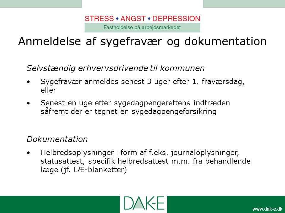 www.dak-e.dk Selvstændig erhvervsdrivende til kommunen •Sygefravær anmeldes senest 3 uger efter 1. fraværsdag, eller •Senest en uge efter sygedagpenge
