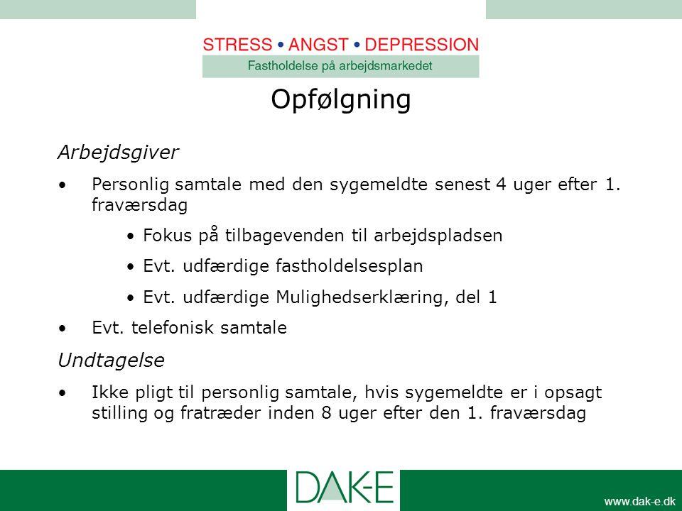 www.dak-e.dk Arbejdsgiver •Personlig samtale med den sygemeldte senest 4 uger efter 1. fraværsdag •Fokus på tilbagevenden til arbejdspladsen •Evt. udf