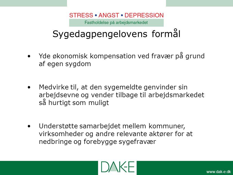 www.dak-e.dk •Yde økonomisk kompensation ved fravær på grund af egen sygdom •Medvirke til, at den sygemeldte genvinder sin arbejdsevne og vender tilba