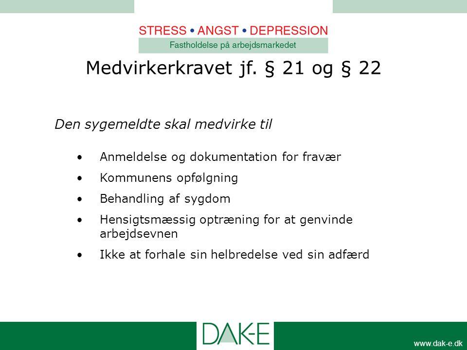www.dak-e.dk •Anmeldelse og dokumentation for fravær •Kommunens opfølgning •Behandling af sygdom •Hensigtsmæssig optræning for at genvinde arbejdsevne