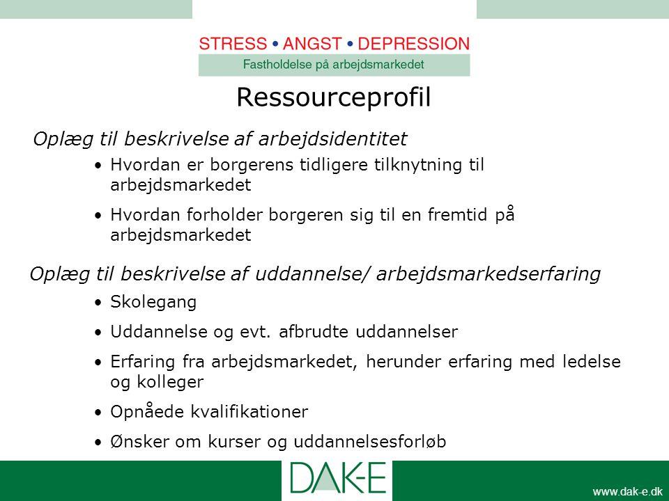 www.dak-e.dk Ressourceprofil Oplæg til beskrivelse af arbejdsidentitet •Hvordan er borgerens tidligere tilknytning til arbejdsmarkedet •Hvordan forhol