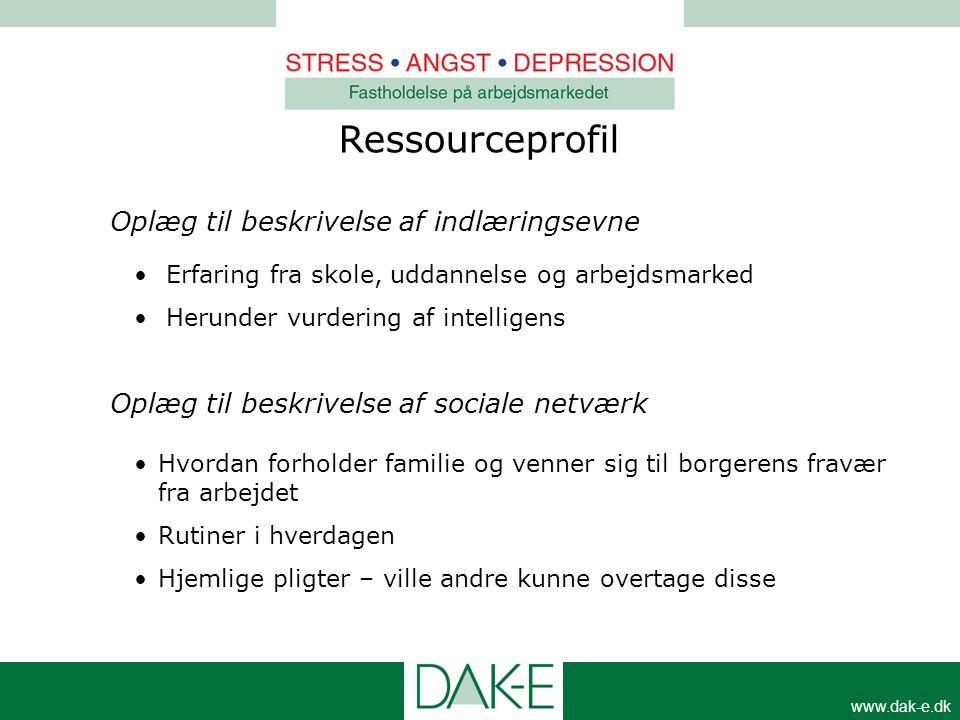 www.dak-e.dk Ressourceprofil Oplæg til beskrivelse af indlæringsevne • Erfaring fra skole, uddannelse og arbejdsmarked • Herunder vurdering af intelli
