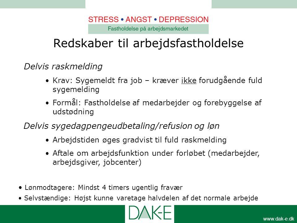 www.dak-e.dk Delvis raskmelding •Krav: Sygemeldt fra job – kræver ikke forudgående fuld sygemelding •Formål: Fastholdelse af medarbejder og forebyggel