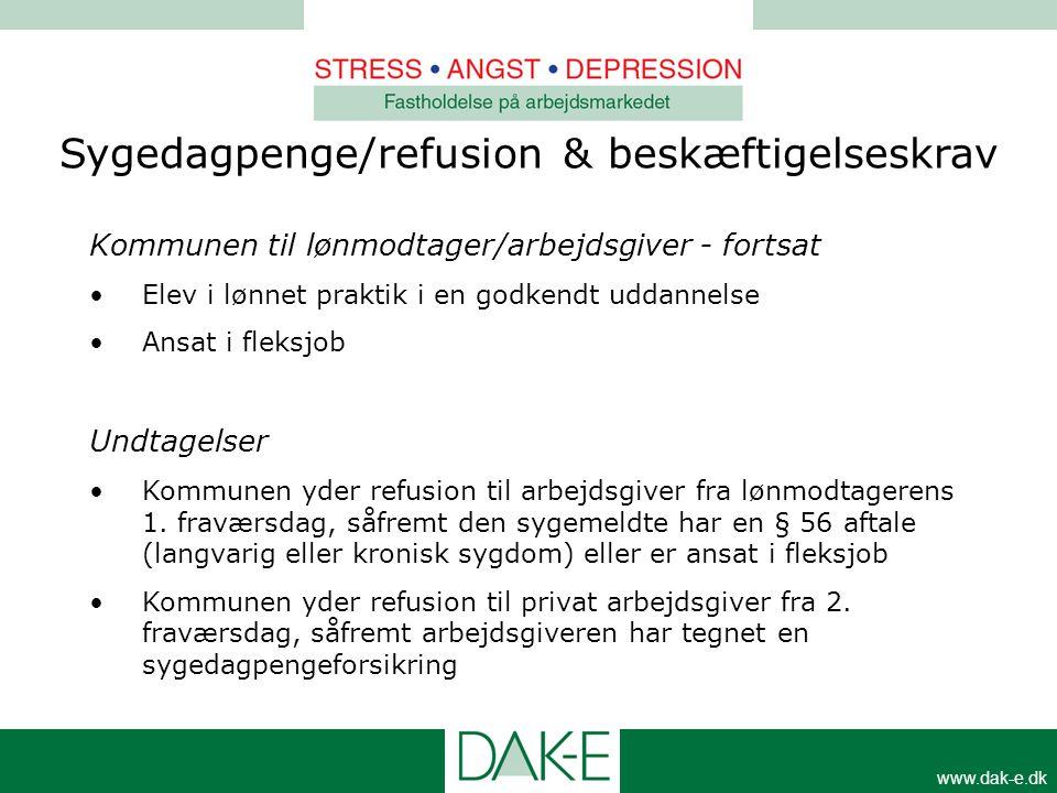 www.dak-e.dk Kommunen til lønmodtager/arbejdsgiver - fortsat •Elev i lønnet praktik i en godkendt uddannelse •Ansat i fleksjob Undtagelser •Kommunen y