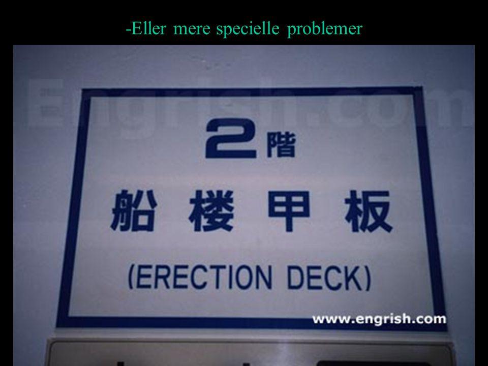 -Eller mere specielle problemer