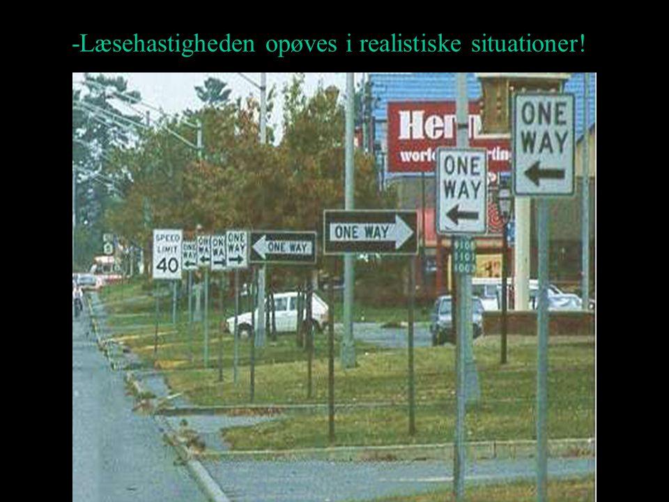 -Læsehastigheden opøves i realistiske situationer!