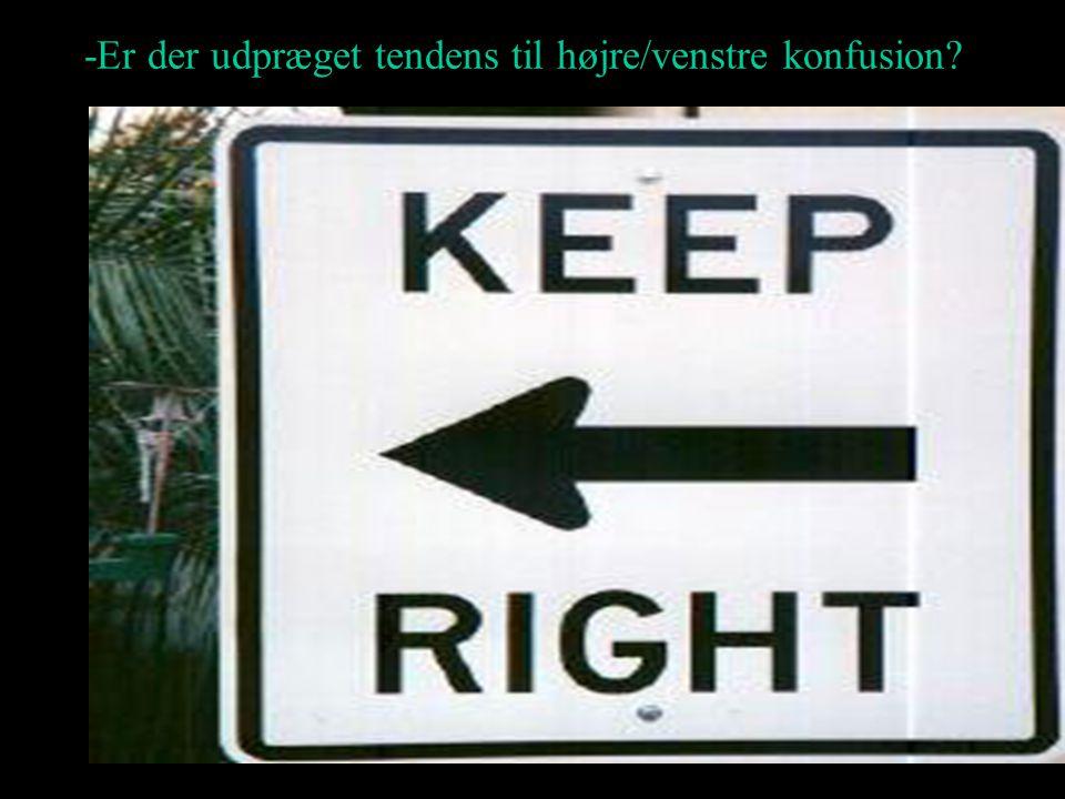-Er der udpræget tendens til højre/venstre konfusion?