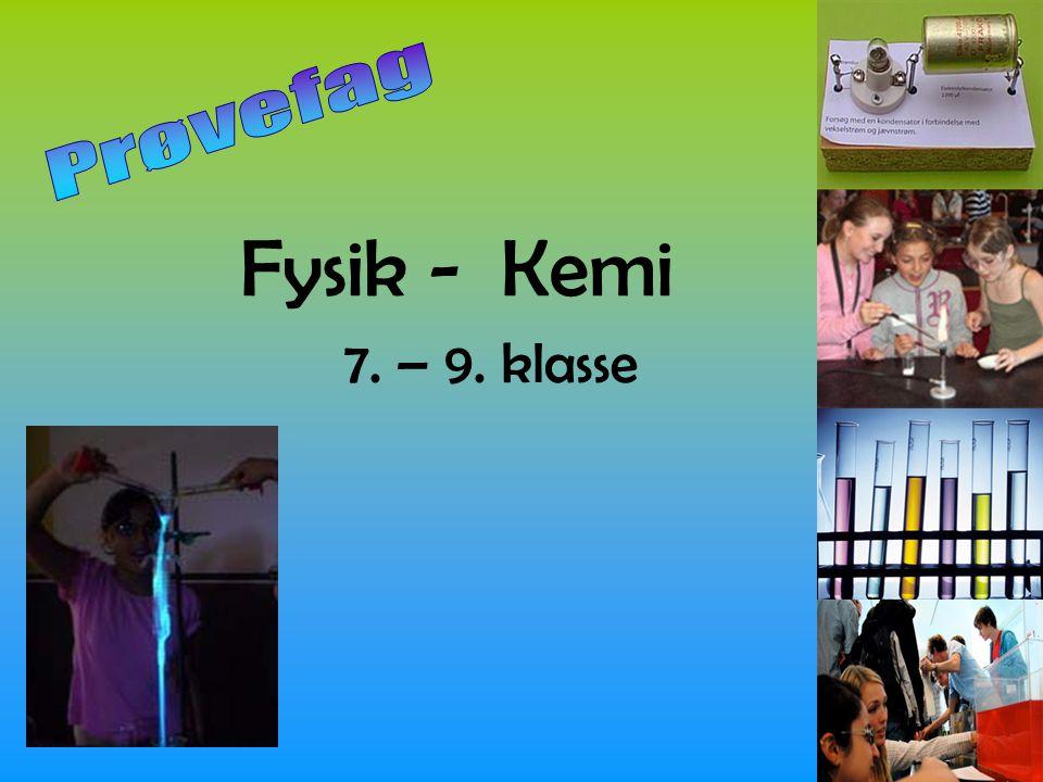 Fysik - Kemi 7. – 9. klasse