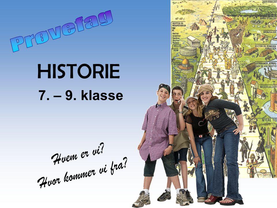 HISTORIE 7. – 9. klasse