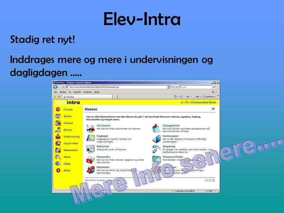 Elev-Intra Stadig ret nyt! Inddrages mere og mere i undervisningen og dagligdagen …..
