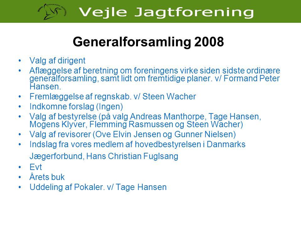 Generalforsamling 2008 •Valg af dirigent •Aflæggelse af beretning om foreningens virke siden sidste ordinære generalforsamling, samt lidt om fremtidig